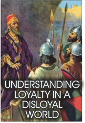 Understanding Loyalty in a Disloyal World