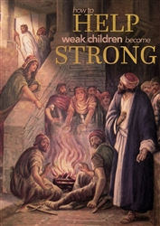 How to Help Weak Children Become Strong