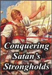 Conquering Satan's Strongholds