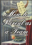 How to Parent as a Team
