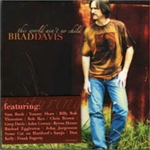 This World Ain't No Child CD - Brad Davis
