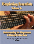 Flatpicking Essentials - Volume 4: Understanding the Fingerboard and Moving Up-the-Neck Book / Audio CD by Dan Miller