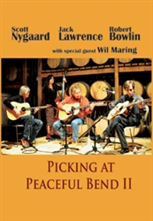 Pickin' At Peaceful Bend, Volume II DVD - Scott Nygaard, Jack Lawrence & Robert Bowlin
