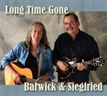 Kathy Barwick and Pete Siegfried - Long Time Gone CD