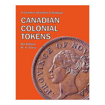 Canadian Colonial Tokens - 8th Edition