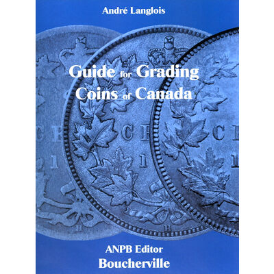 Guide for Grading Coins of Canada, 1st Ed., 2015