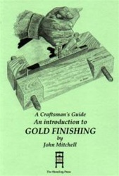 A Craftsman's Guide - An Introduction to Gold Finishing
