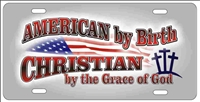 American by Birth Christian By The Grace Of God novelty license plate Decorative Vanity Aluminum Car Tag