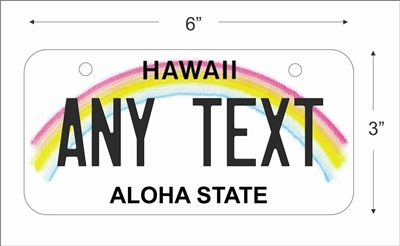 Hawaii state Mini License Plate for Bicycles, Bikes, Wheelchairs, Golf Carts personalized for you. can also be used as a door sign.