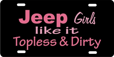 Jeep Girls like it Topless & Dirty License Plates, Personalized License Plates, Decorative License Plates, Front License Plates, Car Tags, airbrush