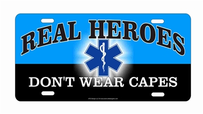 Real heroes don't wear capes EMT EMS star of life license plate decorative vanity aluminum sign