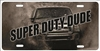 Super Duty Dude Custom novelty license plate