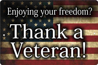 Enjoying your freedom? Thank a veteran aluminum sign custom made