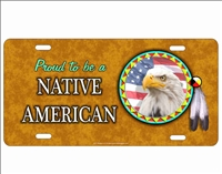 Proud to be a Native American Eagle Spirit novelty front license plate Decorative Vanity car tag