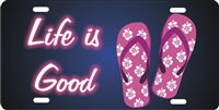 Flip Flops Life is Good personalized novelty front license plate Decorative Vanity car tag