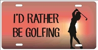 golfer Girl I'd rather be golfing personalized novelty front license plate decorative vanity car tag