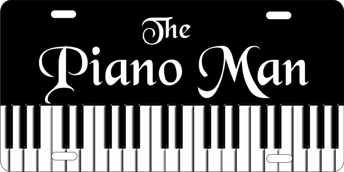 Personalized Front License Plates >> personalized novelty license plate the piano man Custom ...