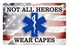 Not all heroes wear capes star of life EMT EMS aluminum sign