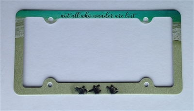 Not all who wonder are lost, sea turtles hatchlings License Plate Frame, Decorative License Plate Holder, Car Tag Frame