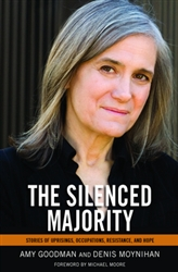 <br><br>Autographed Copy of The Silenced Majority by Amy Goodman<br><br>