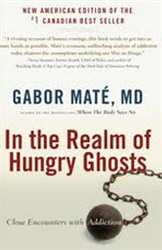 <br><br>In the Realm of Hungry Ghosts by Gabor Mate (Book)<br><br>