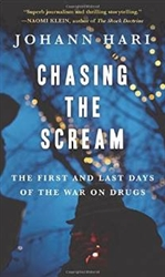 Book - Chasing the Scream: The First and Last Days of the War on Drugs by Johann Hari