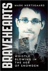 Bravehearts: Whistle-Blowing in the Age of Snowden by Mark Hertsgaard - book