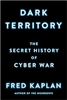 Dark Territory - The Secret History of Cyber War- Book