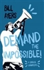 Demand the Impossible! A Radical Manifesto -  Book