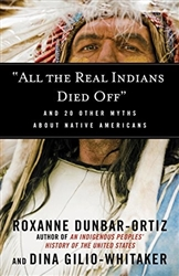 """All The Real Indians Died Off"" And 20 Other Myths About Native Americans- Book"