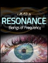 <br><br>Resonance: Beings Of Frequency DVD<br><br>