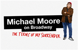 a pair of tickets to The Terms of My Surrender - a play by Michael Moore