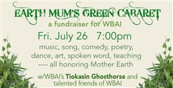 <br><br>EARTH MUM'S GREEN CABARET- FRIDAY JULY 26 7PM