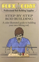 FLEX COAT STEP BY STEP ROD BUILDING BOOK #D10
