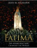 <!060>Fatima: The Apparition that Changed the World