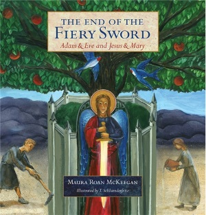 End of the Fiery Sword: Adam & Eve and Jesus & Mary [softcover]