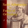 Saint Athanasius the Father of Orthodoxy (CD Audiobook)