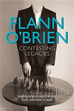 Flann O'Brien: Contesting Legacies