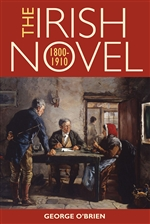 The Irish Novel 1800-1910