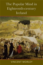 The Popular Mind in Eighteenth-century Ireland