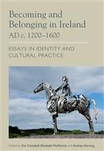 Becoming and Belonging in Ireland 1200-1600 AD