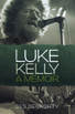 Luke Kelly-A Memoir