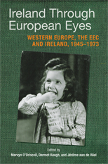 Ireland Through European Eyes: Western Europe, the EEC and Ireland, 1945-1973