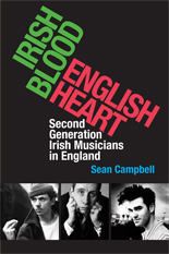 'Irish Blood, English Heart': Second-Generation Irish Musicians in England