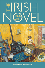 The Irish Novel 1960-2010
