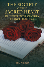 The Society of the Sacred Heart in 19th century France, 1800-1865
