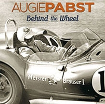 Augie Pabst:  Behind the Wheel by Robert Birmingham