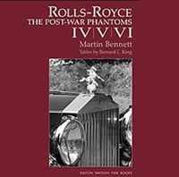 Rolls-Royce: The Post War Phantoms, IV, V, VI by Martin Bennett with tables by Bernard L. King Cover