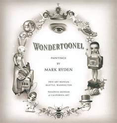 Mark Ryden Wondertoonel Exhibition Book
