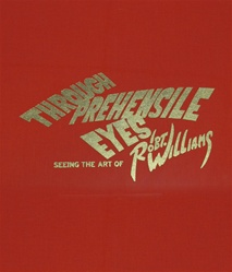 Robert Williams Through Prehensile Eyes Limited Edition Book
